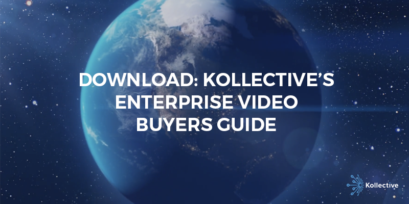 Where to Begin with Kollective's Live Enterprise Video. Source: Kollective
