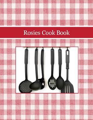 Rosies Cook Book