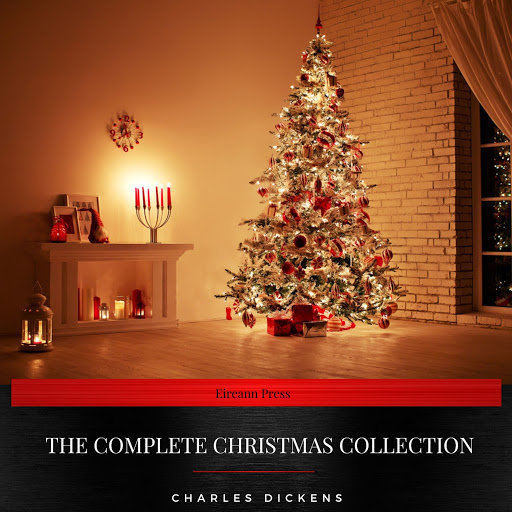 Charles Dickens: The Complete Christmas