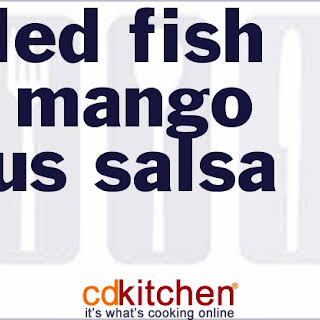 Grilled Fish and Mango Citrus Salsa.
