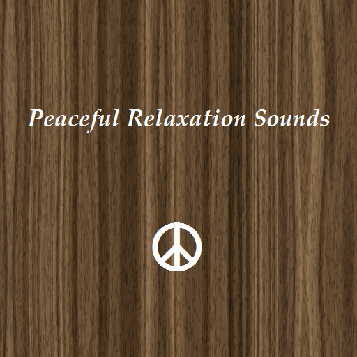 Peaceful Relaxation Sounds