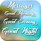 Good Morning, Good Evening, Good Night Messages