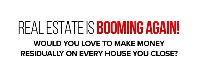 Make Money Residually On Every House You Close