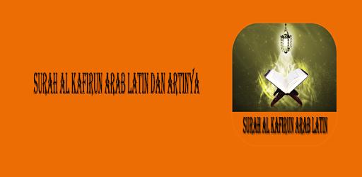 Surah Al Kafirun Arab Latin Dan Artinya التطبيقات على