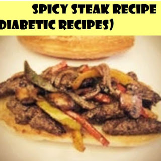 Spicy Steak Recipe (Diabetic Recipes)