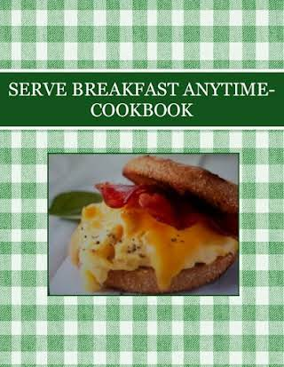 SERVE BREAKFAST ANYTIME-COOKBOOK
