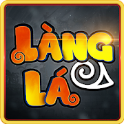 Làng Lá 2018 Mod & Hack For Android