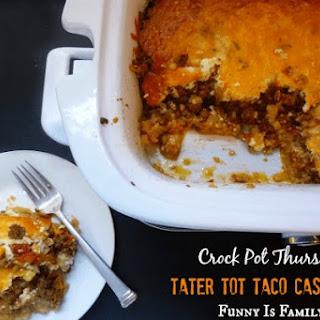 Crock Pot Tater Tot Taco Casserole.