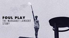 Foul Play: The Margaret Lambert Story thumbnail
