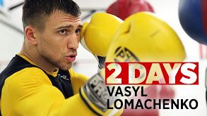 2 Days: Vasyl Lomachenko thumbnail