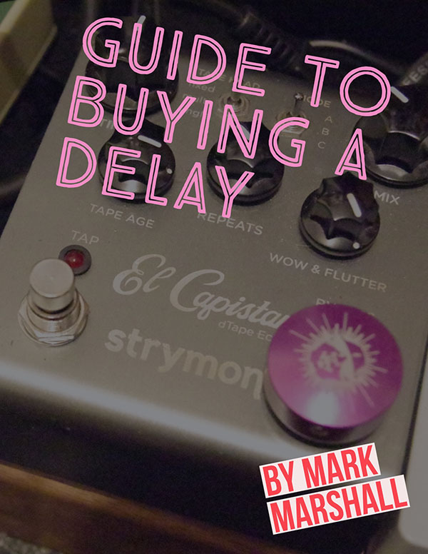 Free Guide to Buying a Delay Pedal