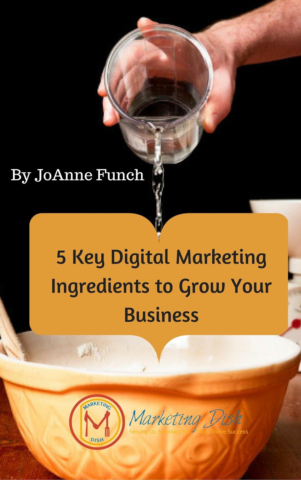 5 Key Digital Marketing Ingredients to Grow Your Business