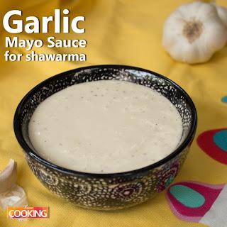 Garlic Mayo Sauce for Shawarma.