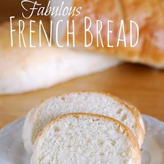 Fabulous French Bread.