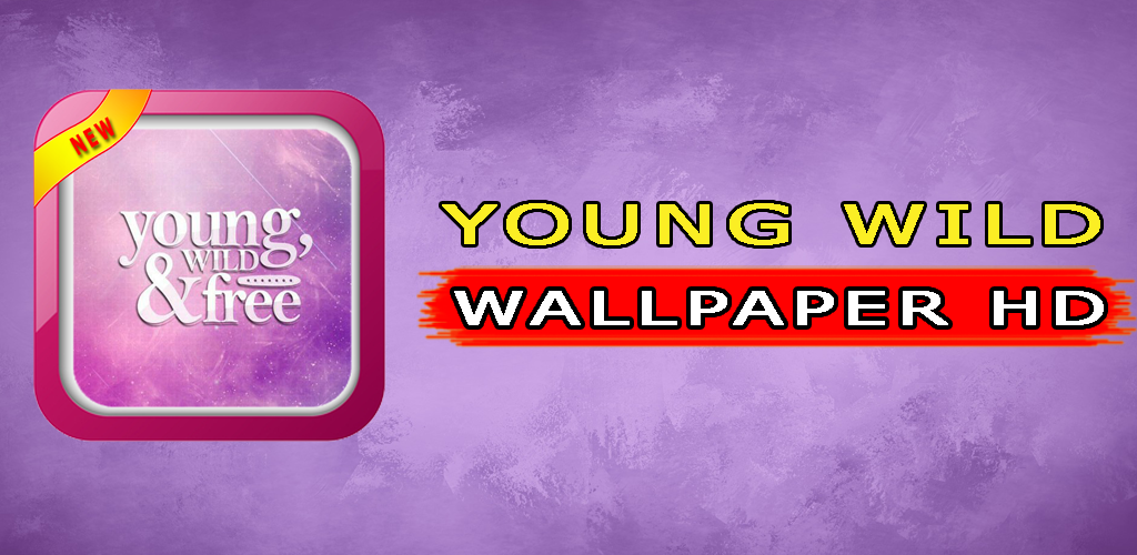 Download Young Wild Wallpapers By Freedom Wallpaper Apps Apk