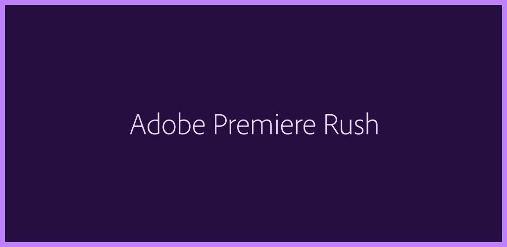 Adobe Premiere Rush — Video Editor 1 2 3 3092 Apk Download