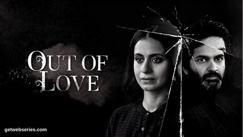Out Of Love originals web series on hotstar
