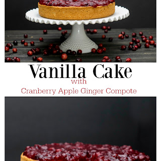 Vanilla Cake with Cranberry Ginger Apple Compote