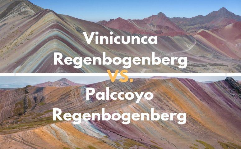 Vergleich Vinicunca Regenbogenberg und Palccoyo Regenbogenberg
