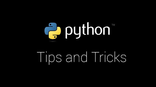 Python Tips and Trick, You Haven't Already Seen