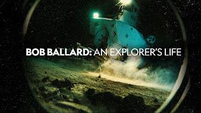 Bob Ballard: An Explorer's Life thumbnail