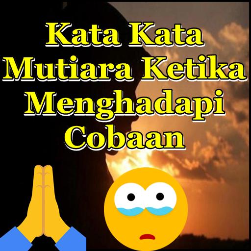 Download Kata Kata Mutiara Ketika Menghadapi Cobaan Apk Full