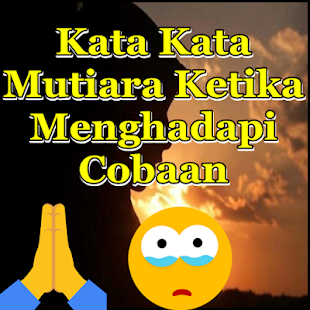 Download Kata Kata Mutiara Ketika Menghadapi Cobaan For Pc Windows And Mac Apk 1 0 Free Lifestyle Apps For Android