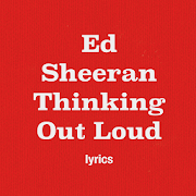 Ed Sheeran Thinking Out Loud Lyrics APK baixar