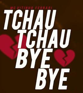 Download Vitinho Ferrari - Tchau Tchau Bye Bye For PC Windows and Mac apk screenshot 2