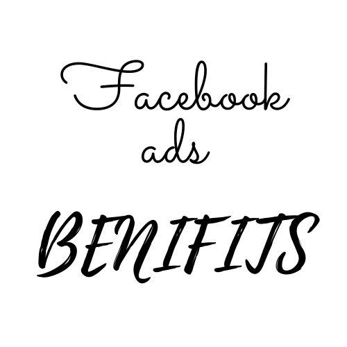 10 Benefits of Facebook ads for business