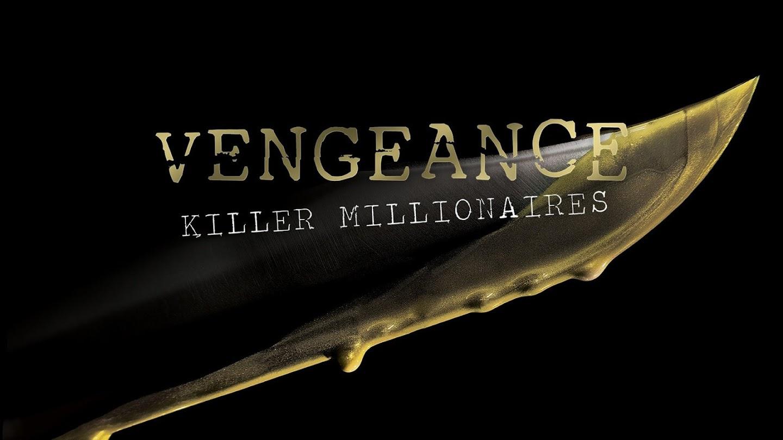 Watch Vengeance: Killer Millionaires live