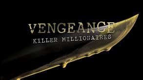 Vengeance: Killer Millionaires thumbnail