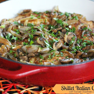 Skillet Italian Chicken With Balsamic Mushrooms And Onions.