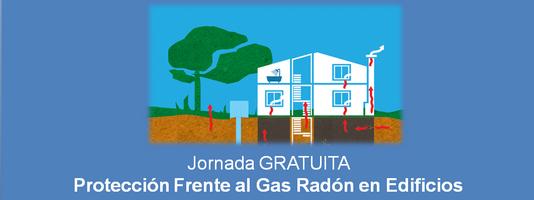 """Jornada Técnica GRATUITA """"Protección Frente al Gas Radón en Edificios"""""""