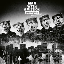 MAN WITH A MISSION – Dead End in Tokyo (European Edition)