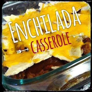 Enchilada Casserole.