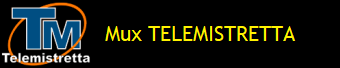 MUX TELEMISTRETTA