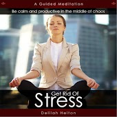 Get Rid of Stress: A Guided Meditation