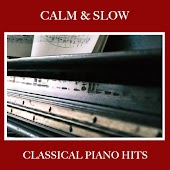 #18 Calm & Slow Classical Piano Hits