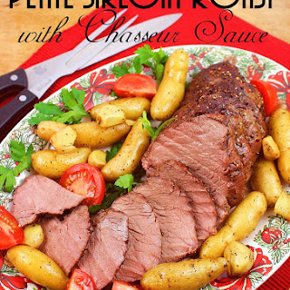 Petite Sirloin Roast Chasseur (Hunter's Style)