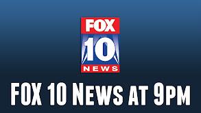 FOX 10 News at 9pm thumbnail