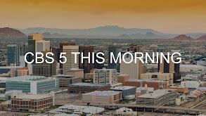 CBS 5 This Morning thumbnail