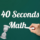 40 Seconds Math