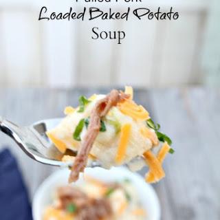 Pulled Pork Loaded Baked Potato Soup.