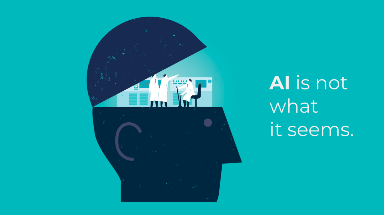 Artificial intelligence is not what it seems.