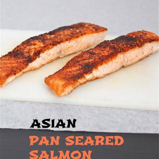 Asian Pan Seared Salmon.