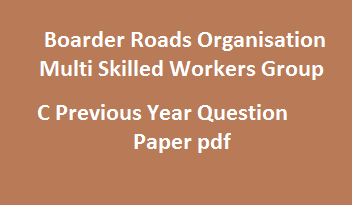 Boarder Roads Organisation Multi Skilled Workers Group C Previous Year Question Paper pdf