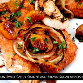 Baked Salmon, Sweet Candy Onions and Brown Sugar Mandarin Glaze.