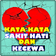 Kata Kata Sakit Hati dan Kecewa for PC-Windows 7,8,10 and Mac