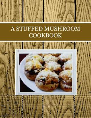 A STUFFED MUSHROOM COOKBOOK